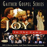 Bill & Gloria Gaither – Joy In The Camp