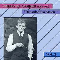 Fred Akerstrom – Freds Klassiker 1963-1982 Vol. 2 - Den ododliga hasten