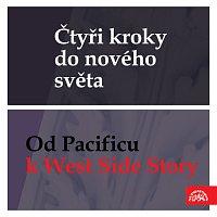 Různí interpreti – Čtyři kroky do nového světa - Od Pacificu k West Side Story