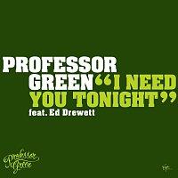 Professor Green, Ed Drewett – I Need You Tonight