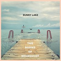 Bunny Lake – The Sound of Sehnsucht