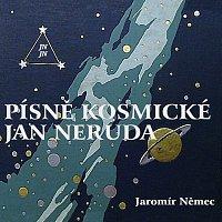 Jaromír Němec – Písně kosmické - Jan Neruda