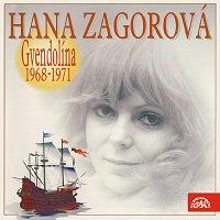 Hana Zagorová – Gvendolína 1968-1971