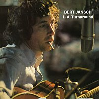Bert Jansch – L.A. Turnaround [Digitally Remastered + Bonus Tracks]