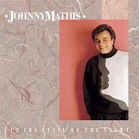 Johnny Mathis – In The Still Of The Night