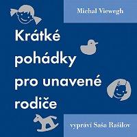 Saša Rašilov – Viewegh: Krátké pohádky pro unavené rodiče CD