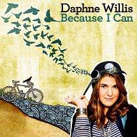 Daphne Willis – Because I Can