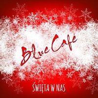 Blue Cafe – Święta W Nas