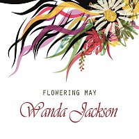 Wanda Jackson – Flowering May
