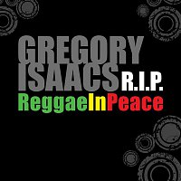Gregory Isaacs – Gregory Isaacs R.I.P: Reggae In Peace