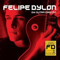 Felipe Dylon – Em Outra Direcao