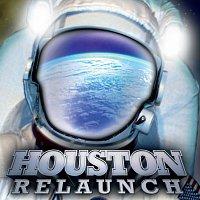 Houston – Relaunch