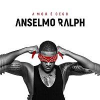 Anselmo Ralph – Amor É Cego