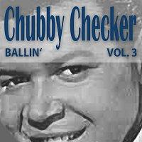 Chubby Checker – Ballin' Vol. 3