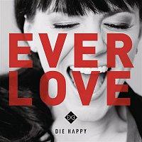 Die Happy – Everlove