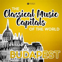 Ernst von Dohnányi – Classical Music Capitals of the World: Budapest