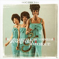 Martha Reeves & The Vandellas – Dance Party & Watchout!