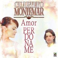 Cuarteto Montemar – Amor Perdóname