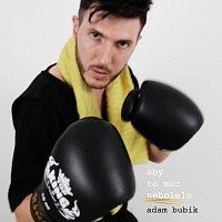 ADAM BUBIK – Aby to moc nebolelo