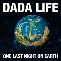 Dada Life – One Last Night On Earth