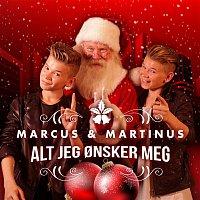 Marcus, Martinus – Alt jeg onsker meg