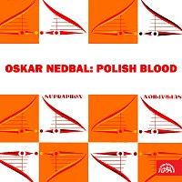 Nedbal: Polská krev
