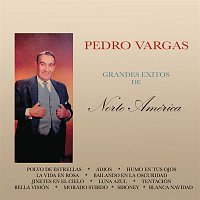 Pedro Vargas – Grandes Éxitos de Norte América