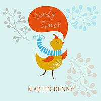 Martin Denny – Windy Times