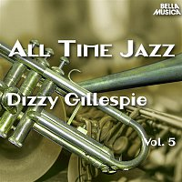 Dizzy Gillespie Sextet – All Time Jazz: Dizzy Gillespie, Vol. 5