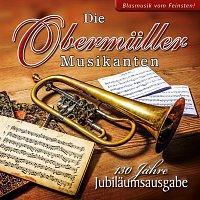 Die Obermuller Musikanten – 130 Jahre - Jubilaumsausgabe