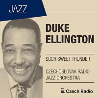 Czechoslovak Radio Jazz Orchestra – Duke Ellington: Such Sweet Thunder