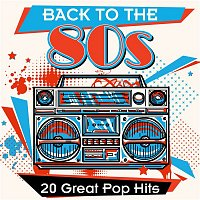 Various  Artists – Back to the 80s: 20 Great Pop Hits