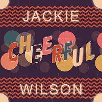 Jackie Wilson – Cheerful