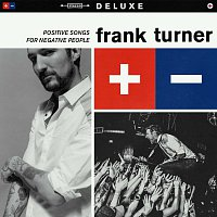 Frank Turner – Positive Songs For Negative People [Deluxe]