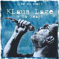 Klaus Lage & Bo Heart – Live Zu Zweit