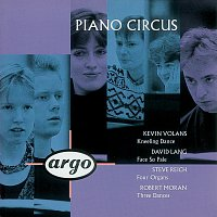 Piano Circus – Volans/Lang/Reich/Moran: Kneeling Dance/Face So Pale/Four Organs/Moran