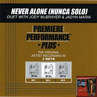 Jody McBrayer, Jadyn Maria – Premiere Performance Plus: Never Alone (Nunca Solo)