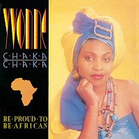 Yvonne Chaka Chaka – Be Proud To Be African