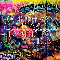 Coldplay & Rihanna – Princess of China