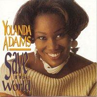 Yolanda Adams – Save The World