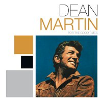 Dean Martin – For The Good Times