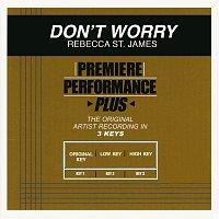Rebecca St. James – Premiere Performance Plus: Don't Worry