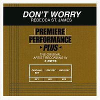 Rebecca St. James – Premiere Performance Plus: Don't Worry