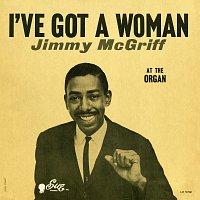 Jimmy McGriff – I've Got A Woman