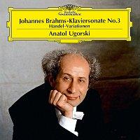 Anatol Ugorski – Brahms: Piano Sonata No.3 In F Minor, Op.5; Handel Variations, Op.24