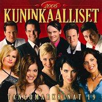 Various Artists.. – Tangomarkkinat 19 - 2006 Kuninkaalliset
