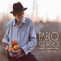 Pablo Guerrero – Mundos de andar por casa
