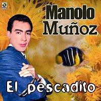 Manolo Munoz – El Pescadito