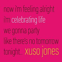 Xuso Jones – Celebrating Life