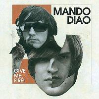 Přední strana obalu CD Give Me Fire [Digital Version]